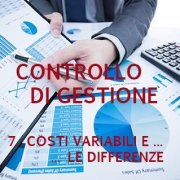 Controllo di gestione - Costi variabili e costi fissi: differenze
