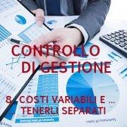 Controllo di gestione - Costi variabili e costi fissi: tenerli separati