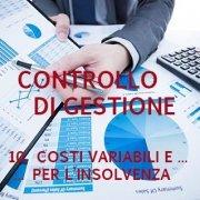Controllo di gestione - Costi variabili e costi fissi: per l'insolvenza