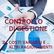 Controllo di gestione - Costi variabili e costi fissi:altri ragionamenti